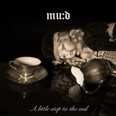 A Little Step to the End by Mud