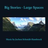 Big Stories - Large Spaces (Production Music) von Jochen Schmidt-Hambrock