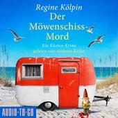 Der Möwenschiss-Mord - Ino Tjarks & Co. ermitteln - Ein Küsten-Krimi, Band 2 (ungekürzt) von Regine Kölpin