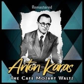 The Café Mozart Waltz (Remastered) de Anton Karas