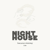 Everyone Is Watching by Night House