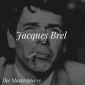 Jacques Brel Sings - The Masterpieces von Jacques Brel