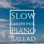 Slow Emotional Piano Ballad by Various Artists