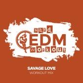 Savage Love de Hard EDM Workout