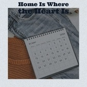 Home Is Where the Heart Is fra Various Artists