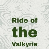 Ride of the Valkyrie by Various Artists