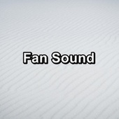 Fan Sound by White Noise Sleep Therapy