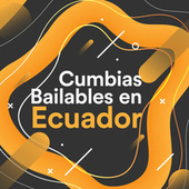 Cumbias Bailables En Ecuador de Various Artists