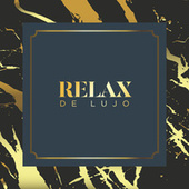 Relax de Lujo by Various Artists