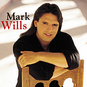 Mark Wills by Mark Wills