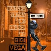 What You Tryin To Do? Bounce Mix (Blaqnmild Remix) by GiGi Vega