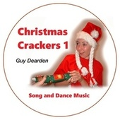 Christmas Crackers 1 - Song and Dance Music by Guy Dearden