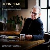 Leftover Feelings by John Hiatt