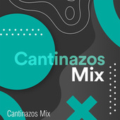 Cantinazos Mix de Various Artists