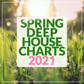 Spring Deep House Charts 2021 by Various Artists