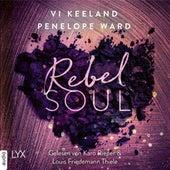 Rebel Soul - Rush-Serie, Teil 1 (Ungekürzt) von Vi Keeland