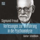 Vorlesungen zur Einführung in die Psychoanalyse (Ungekürzt) von Sigmund Freud