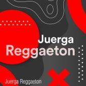 Juerga Reggaeton di Various Artists