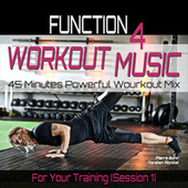 Workout Music - 45 Minutes Powerfull Wourkout Mix for Your Training (Function 4), Session 1 von Pierre Bohn