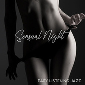 Sensual Night (Easy Listening Jazz) by Relaxing Instrumental Music