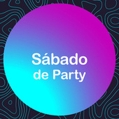 Sábado de Party by Various Artists