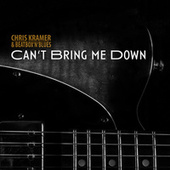 Can't Bring Me Down von Chris Kramer