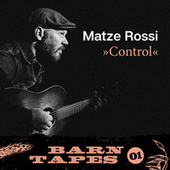 Control (Barn Tapes 01) by Matze Rossi