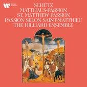 Schütz: Matthäus-Passion, SWV 479 by The Hilliard Ensemble