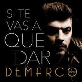 Si te vas a quedar by Demarco Flamenco