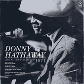 Live At The Bitter End 1971 by Donny Hathaway