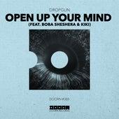 Open Up Your Mind (feat. Boba Sheshera & Kíki) by Dropgun