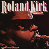 Pre-Rahsaan [2-fer] by Roland Kirk