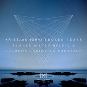 Frozen Tears (Sven Helbig & Clemens Christian Poetzsch Remake) von Kristjan Järvi