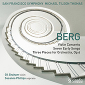 Berg: Violin Concerto, Seven Early Songs & Three Pieces for Orchestra von San Francisco Symphony