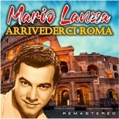 Arrivederci Roma (Remastered) by Mario Lanza