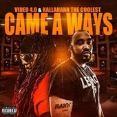 Came a Ways by Video 4.0
