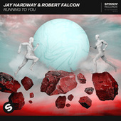 Running To You de Jay Hardway