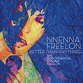 Better Than Anything: The Quintessential Nnenna Freelon by Nnenna Freelon