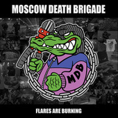 Flares Are Burning von Moscow Death Brigade