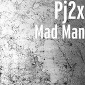 Mad Man by Pj2x