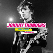 Live in Osaka'91 and Detroit'80 von Johnny Thunders