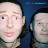 IT'S OK de Fantomes