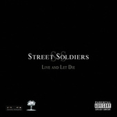 Street Soldiers Live and Let Die by Various Artists