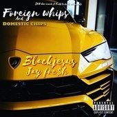 Foreign Whips and Domestic Chips by Black Jesus