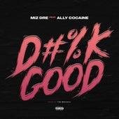 Dick Good (feat. Ally Cocaine) de Miz Dre