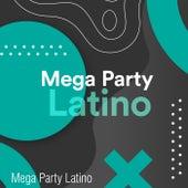 Mega Party Latino de Various Artists
