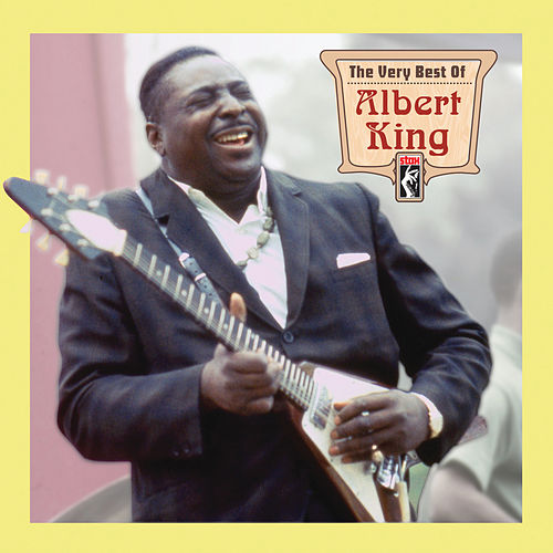 The Very Best Of Albert King by Albert King