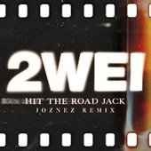 Hit the Road Jack (Joznez Remix) von 2wei