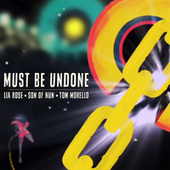 Must Be Undone de Lia Rose with Son of Nun