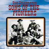 The Celebrated Sons of the Pioneers by The Sons of the Pioneers